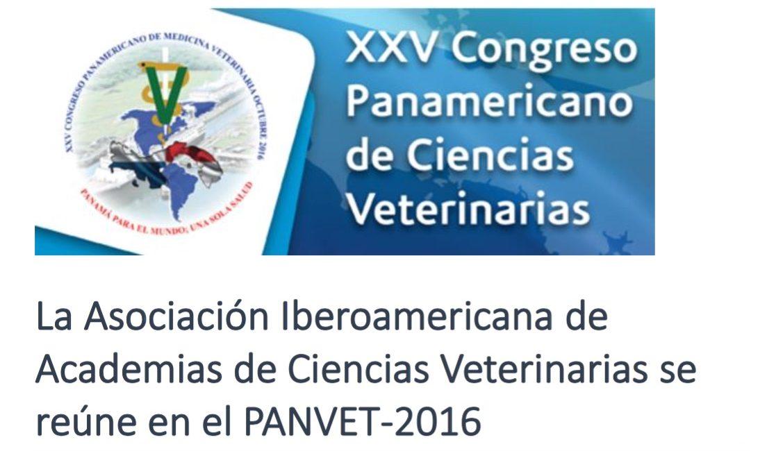 La Asociación Iberoamericana de Academias de Ciencias Veterinarias se reúne en el PANVET-2016