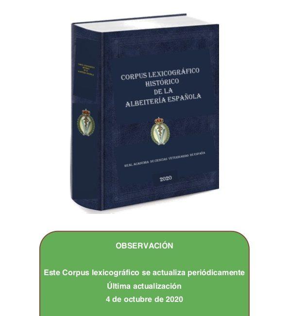Real Academia de Ciencias Veterinarias de España El «Corpus Lexicográfico Histórico de la Albeitería Española» alcanza los 2200 términos NUEVA ACTUALIZACIÓN