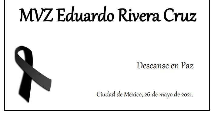 Fallecimiento MVZ Eduardo Rivera Cruz